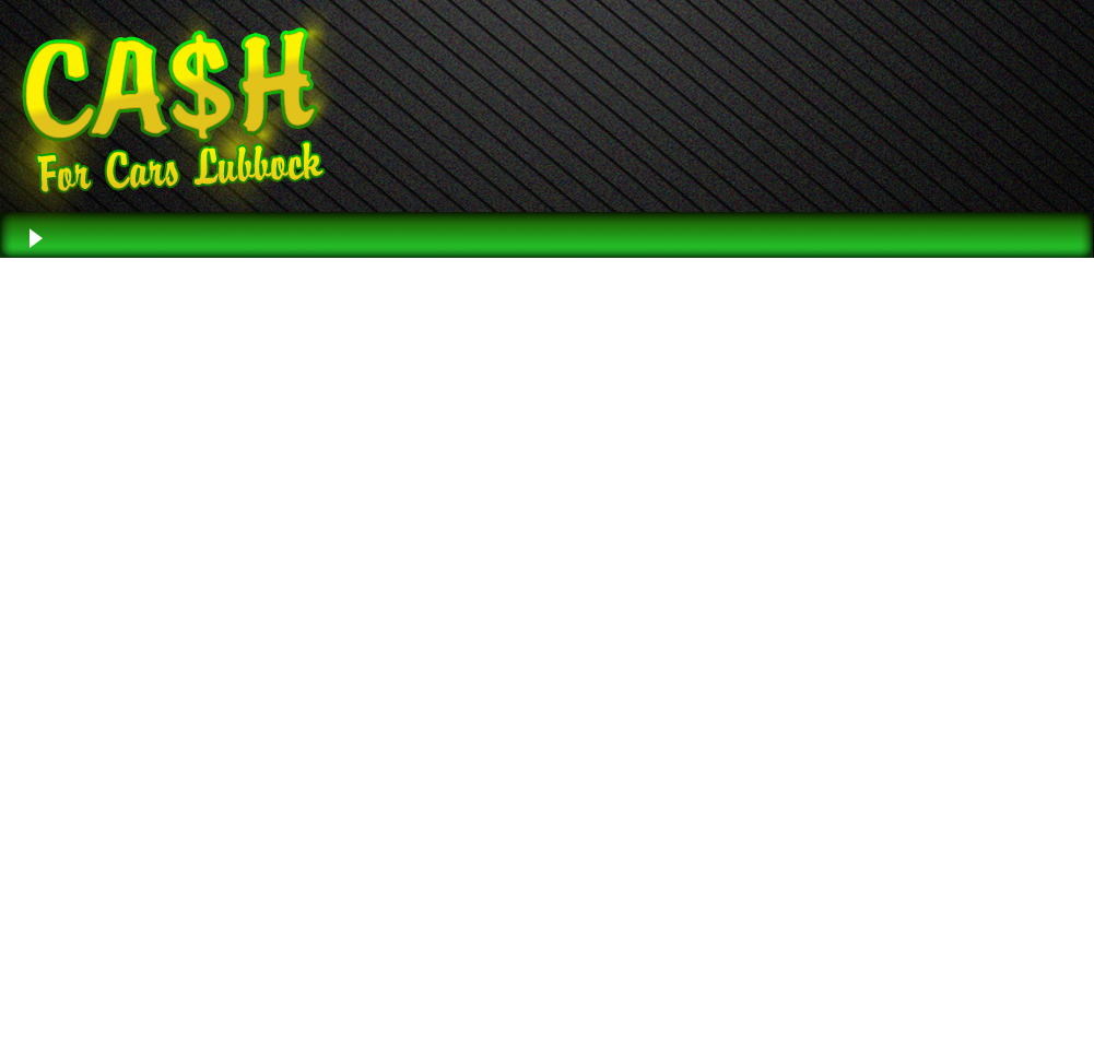 Cash For Cars Lubbock, Texas :: Get Cash For Your Car At